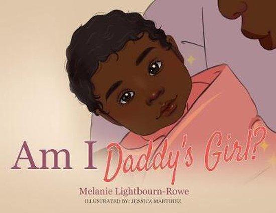 Boek cover Am I Daddys Girl? van Melanie Lightbourn-Rowe (Paperback)