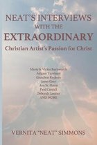 Neat's Interviews With The EXTRAORDINARY: Christian Artist's Passion for Christ