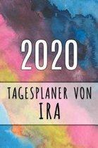2020 Tagesplaner von Ira: Personalisierter Kalender f�r 2020 mit deinem Vornamen