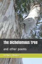 The Dichotomous Tree: and other poems