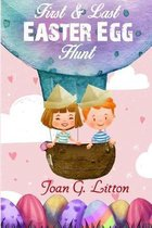 Childrens Books: First & Last Easter Egg Hunt: Holidays & Celebrations For Easter, Easter Mysteries Easter Romance, Easter Rising, East