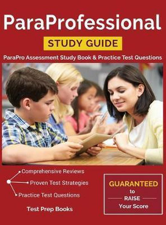 ParaProfessional Study Guide: ParaPro Assessment Study Book & Practice Test Questions
