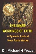 The Inner Workings of Faith
