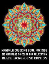 Mandala Coloring Book For Kids Big Mandalas To Color For Relaxation Black Background Edition