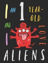 I Am 1 Year-Old and I Love Aliens: The Colouring Book for One-Year-Olds Who Love Space Aliens