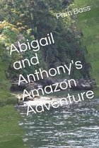 Abigail and Anthony's Amazon Adventure
