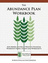 The Abundance Plan Workbook: Save Money and Build Wealth's Financial Workshop Forms, Charts and Worksheets