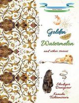 Golden Watermelon and Other Stories