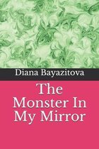 The Monster In My Mirror