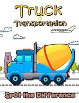 Truck and Transportation Spot The Difference: Activity Book for Kids 30 Trucks and Friend Find Difference Puzzles for Kids