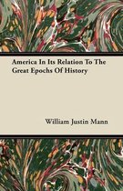 America In It's Relation To The Great Epochs Of History
