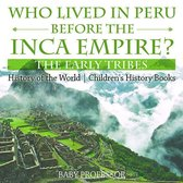 Who Lived in Peru before the Inca Empire? The Early Tribes - History of the World | Children's History Books