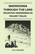 Snowdonia Through the Lens - Mountain Wanderings in Wildest Wales