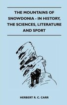 The Mountains of Snowdonia - In History, The Sciences, Literature and Sport