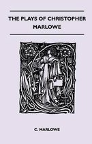The Plays Of Christopher Marlowe