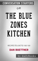 The Blue Zones Kitchen: 100 Recipes to Live to 100 by Dan Buettner: Conversation Starters