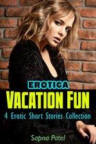 Erotica: Vacation Fun: 4 Erotic Short Stories Collection