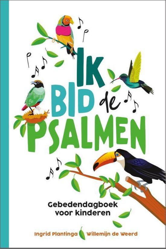 Boek cover Ik bid de Psalmen van Ingrid Plantinga (Paperback)