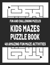 Kids Mazes Puzzle Book