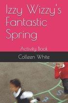 Izzy Wizzy's Fantastic Spring