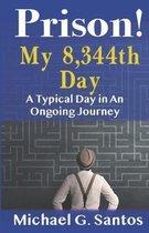 Prison! My 8,344th Day