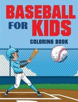 Baseball for Kids Coloring Book (Over 70 Pages)