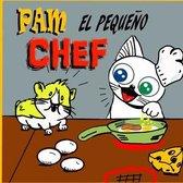 Pam el pequeno Chef