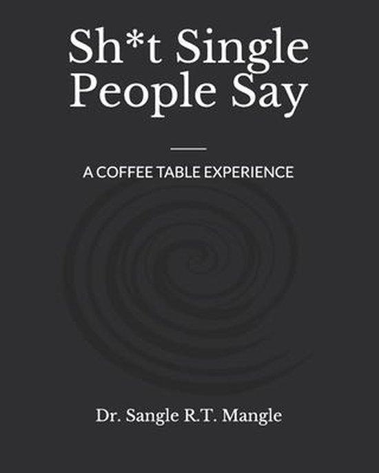Sh*t Single People Say