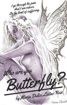 Who Are You, Butterfly?