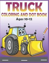 Truck Coloring and Dot Book Ages 10-12