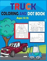 Truck Coloring and Dot Book Ages 12-15