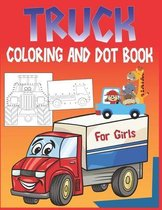 Truck Coloring and Dot Book For Girls