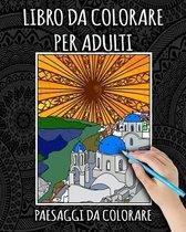 Libro Da Colorare Per Adulti: Paesaggi Da Colorare