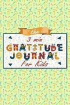 The 3 Minute Gratitude Journal for Kids