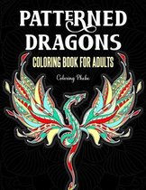 Patterned Dragons Coloring Book for Adults