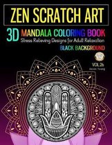 Zen Scratch Art 3D Mandala Coloring Book Black Background: Zen Meditation Mandala Coloring Book Stress Relieving Designs For Adult Relaxation