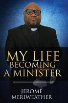 My Life Becoming A Minister