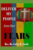 Deliver My People From their Fears