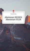 Abenteuer REISEN - Abenteuer FILM. Life is a Story - story.one