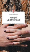 Mangel und UEbermass. Life is a Story - story.one