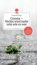 Corona - Nichts Wird Mehr Sein Wie Es War. Life Is a Story
