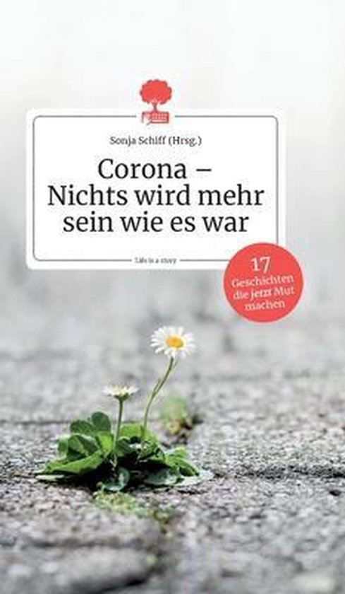 Corona - Nichts wird mehr sein wie es war. Life is a Story - story.one
