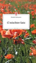 G'mischter Satz. Life is a Story - story.one