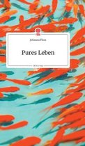 Pures Leben. Life is a Story - story.one