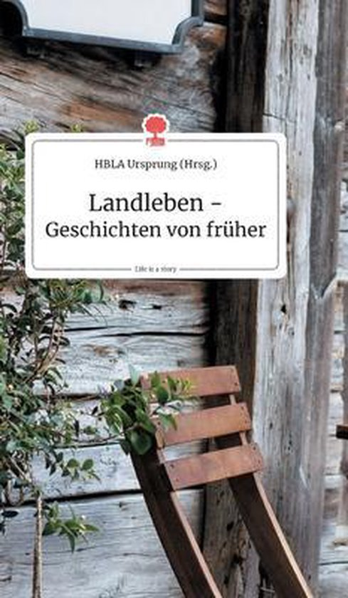 Landleben - Geschichten von fruher. Life is a Story - story.one