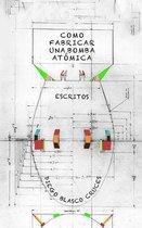 Como fabricar una bomba atomica / Un viaje a Japon