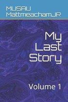 My Last Story: Volume 1