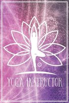 Yoga Instructor: Yogalehrerin / Yogalehrer Notizbuch Planer Tagebuch Schreibheft (Punktraster / Dot Grid, 120 Seiten, 15,2 x 22.9 cm, 6
