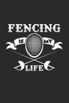 Fencing is my life: 6x9 Fencing - lined - ruled paper - notebook - notes