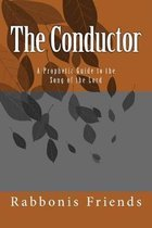 The Conductor: a Prophetic Guide to the Song of the Lord